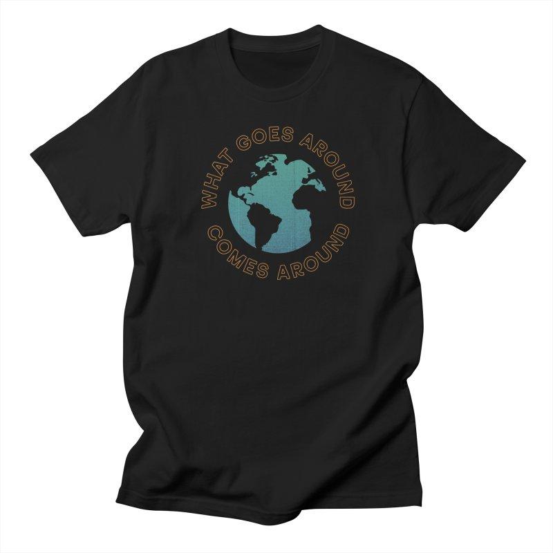 What Goes Around Men's Regular T-Shirt by Cody Weiler