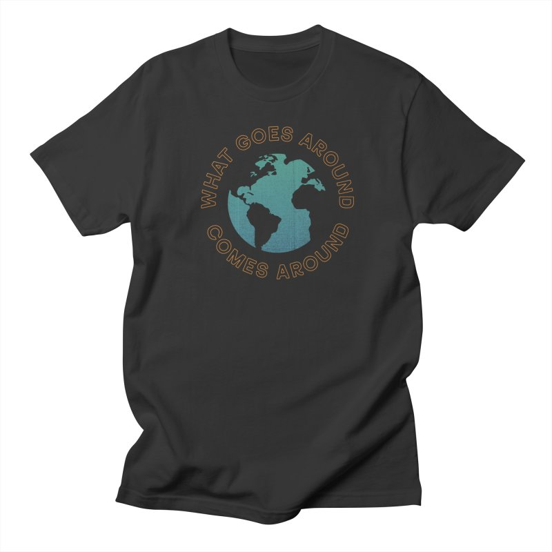 What Goes Around Men's T-Shirt by Cody Weiler
