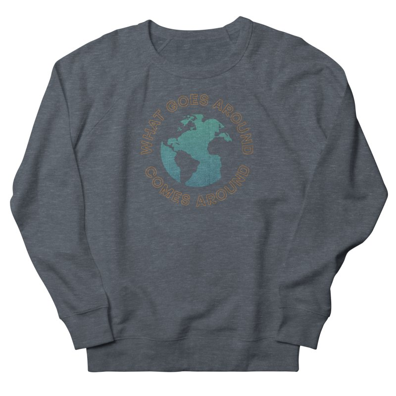 What Goes Around Women's French Terry Sweatshirt by Cody Weiler