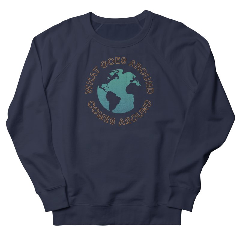 What Goes Around Men's French Terry Sweatshirt by Cody Weiler