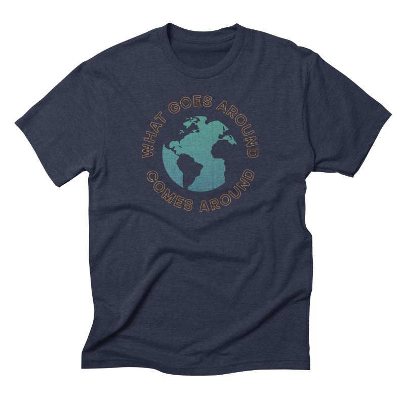What Goes Around Men's Triblend T-Shirt by Cody Weiler