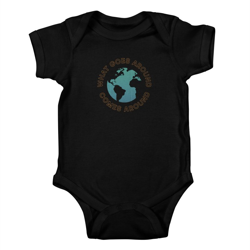 What Goes Around Kids Baby Bodysuit by Cody Weiler