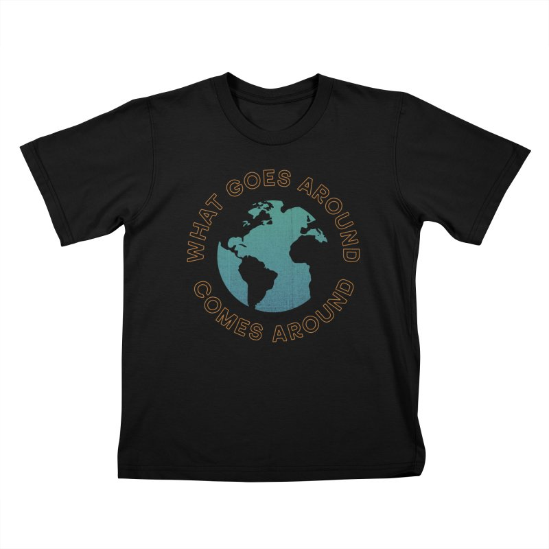 What Goes Around Kids T-Shirt by Cody Weiler