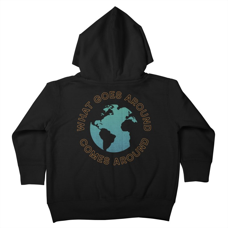 What Goes Around Kids Toddler Zip-Up Hoody by Cody Weiler