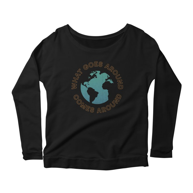 What Goes Around Women's Scoop Neck Longsleeve T-Shirt by Cody Weiler