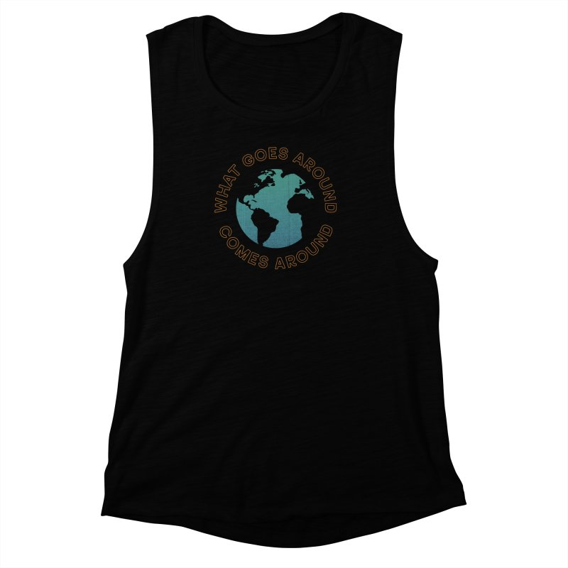 What Goes Around Women's Muscle Tank by Cody Weiler