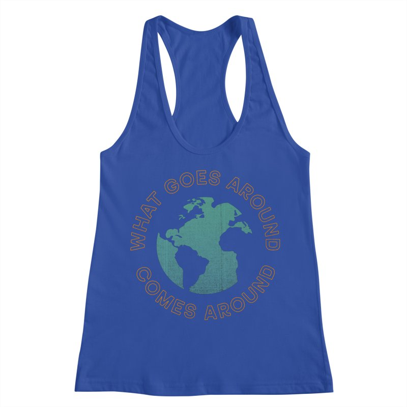 What Goes Around Women's Racerback Tank by Cody Weiler