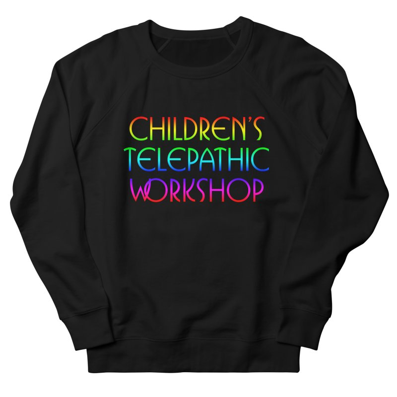 Children's Telepathic Workshop Logo (Rainbow / Stacked) Women's French Terry Sweatshirt by Children's Telepathic Workshop