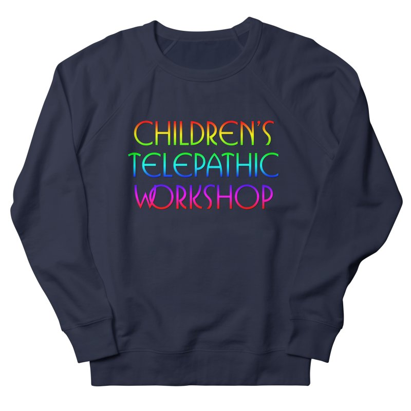 Children's Telepathic Workshop Logo (Rainbow / Stacked) Women's French Terry Sweatshirt by Children's Telepathic Workshop