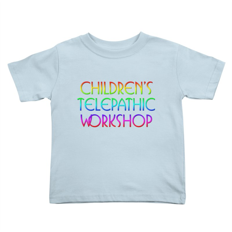 Children's Telepathic Workshop Logo (Rainbow / Stacked) Kids Toddler T-Shirt by Children's Telepathic Workshop