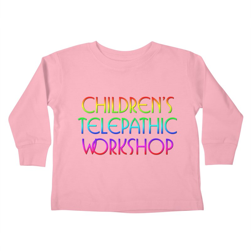 Children's Telepathic Workshop Logo (Rainbow / Stacked) Kids Toddler Longsleeve T-Shirt by Children's Telepathic Workshop