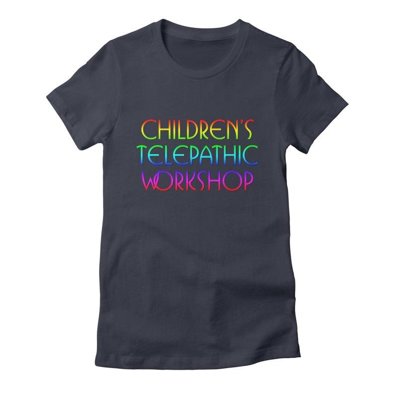 Children's Telepathic Workshop Logo (Rainbow / Stacked) Women's Fitted T-Shirt by Children's Telepathic Workshop