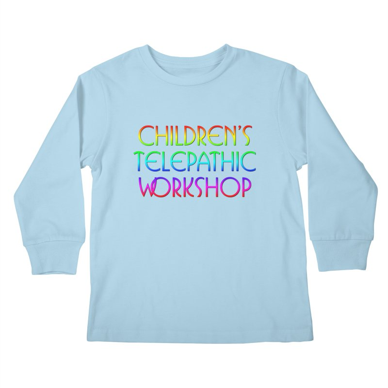 Children's Telepathic Workshop Logo (Rainbow / Stacked) Kids Longsleeve T-Shirt by Children's Telepathic Workshop