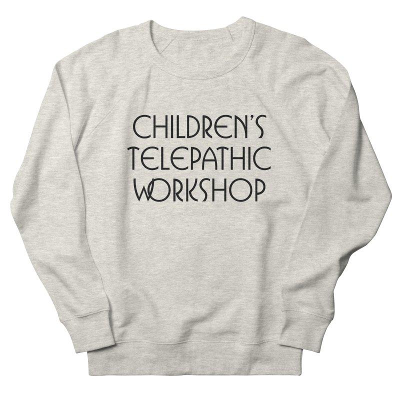 Children's Telepathic Workshop Logo (Black / Stacked) Women's French Terry Sweatshirt by Children's Telepathic Workshop