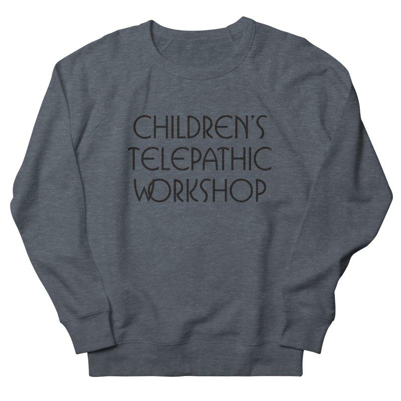 Children's Telepathic Workshop Logo (Black / Stacked) Men's French Terry Sweatshirt by Children's Telepathic Workshop