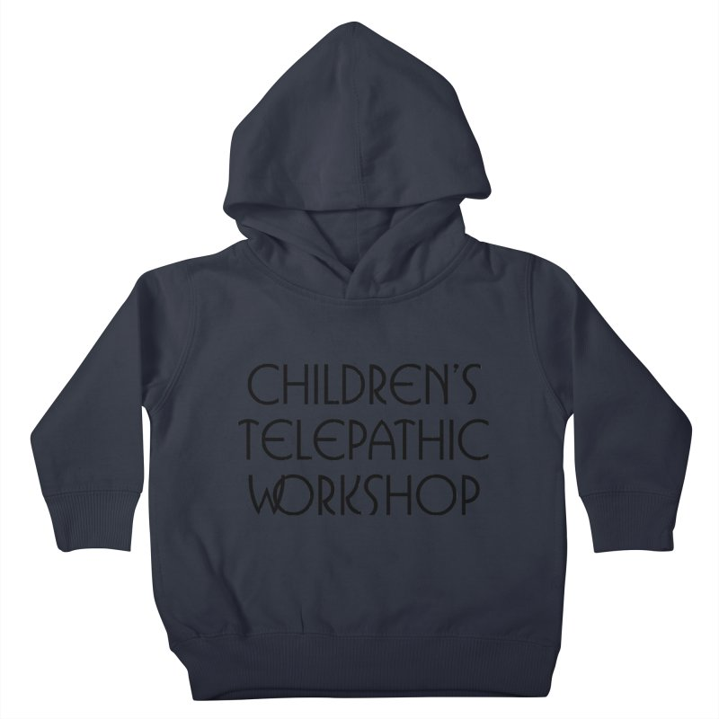 Children's Telepathic Workshop Logo (Black / Stacked) Kids Toddler Pullover Hoody by Children's Telepathic Workshop