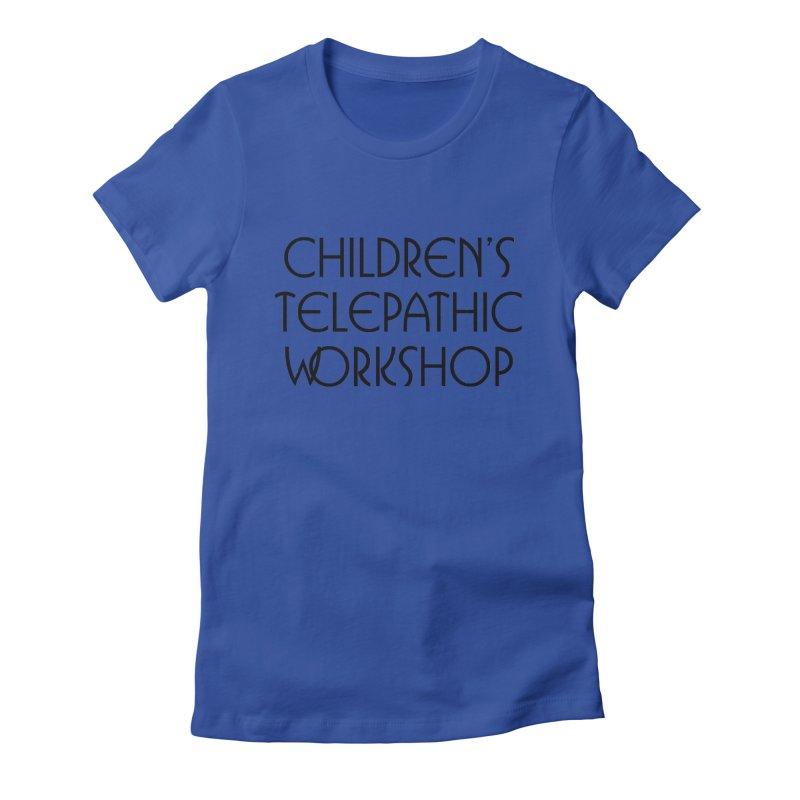 Children's Telepathic Workshop Logo (Black / Stacked) Women's Fitted T-Shirt by Children's Telepathic Workshop