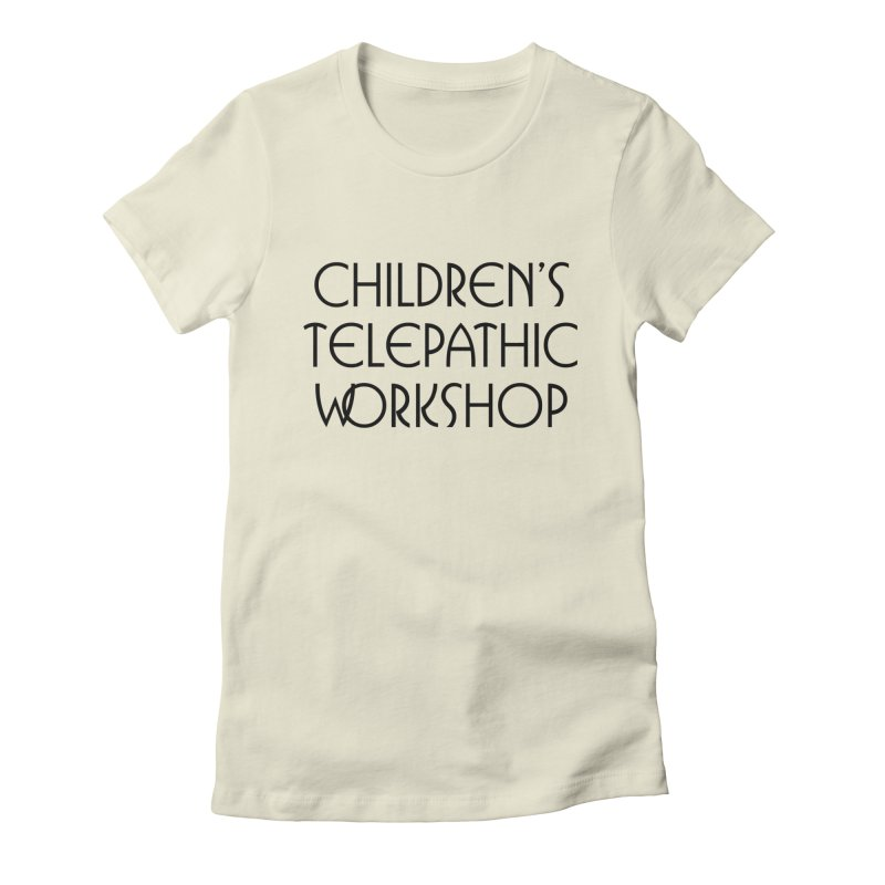 Children's Telepathic Workshop Logo (Black / Stacked) Women's Fitted T-Shirt by Children's Telepathic Workshop
