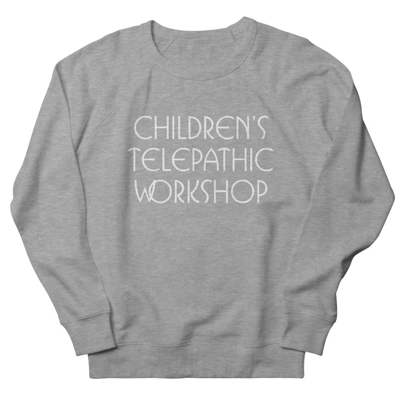 Children's Telepathic Workshop Logo (White / Stacked) Women's French Terry Sweatshirt by Children's Telepathic Workshop