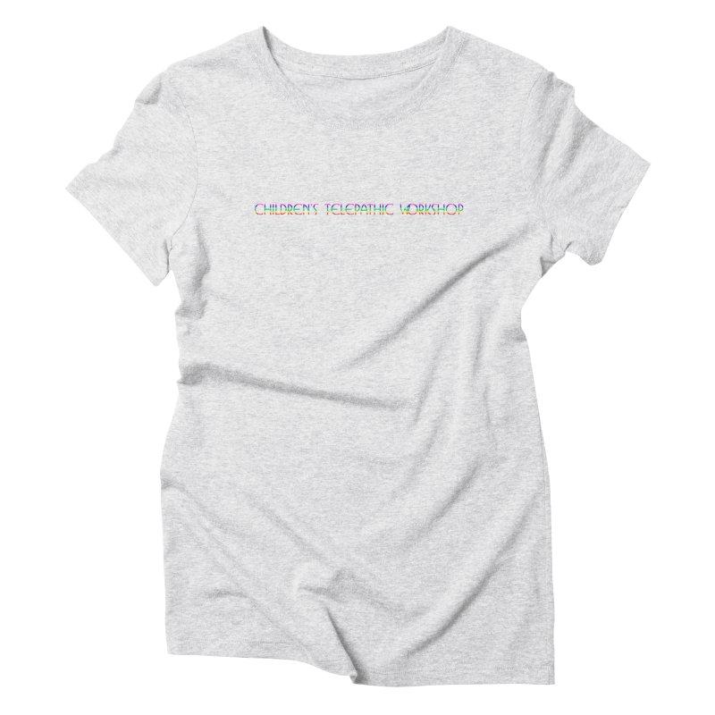 The Children's Telepathic Workshop Logo (Rainbow / Horizontal) Women's Triblend T-Shirt by Children's Telepathic Workshop