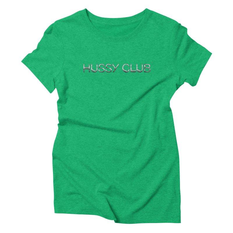 Hussy Club Logo - Chrome Women's Triblend T-Shirt by Children's Telepathic Workshop