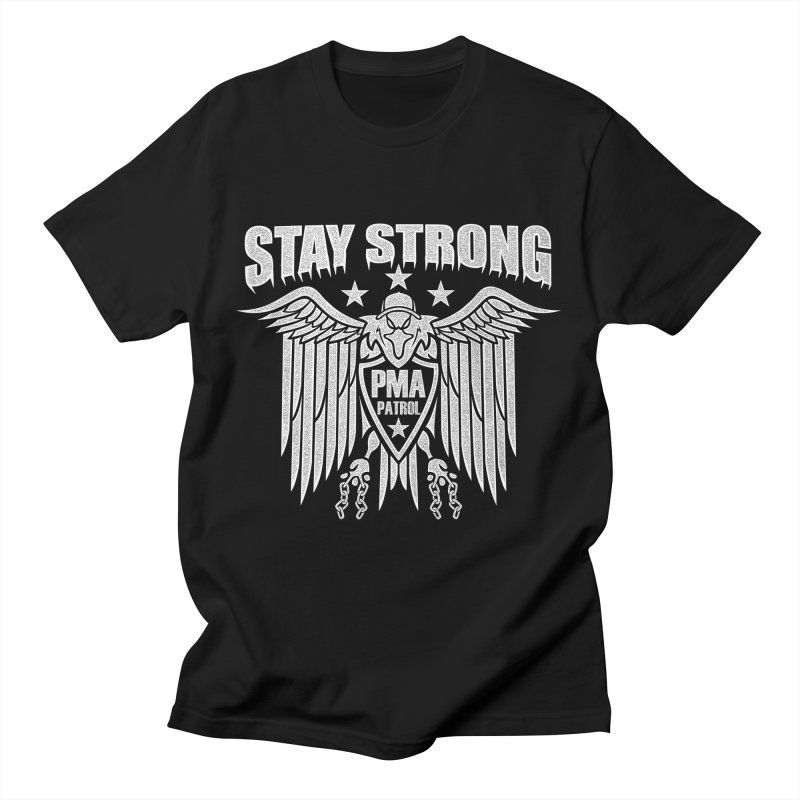 Stay Strong Men's T-Shirt by Your Favorite Pugnk!
