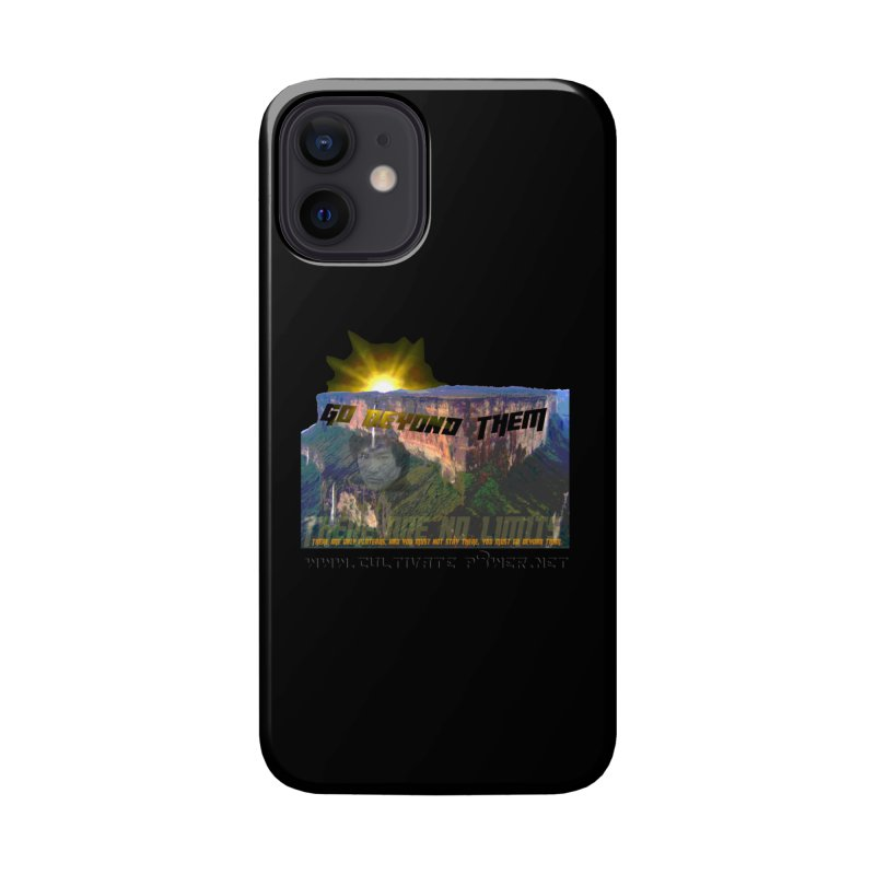 Go Beyond Them Accessories Phone Case by The CULTIVATE POWER Shop