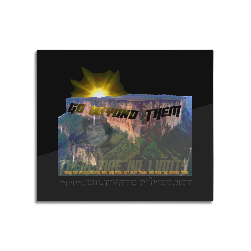 Go Beyond Them Home Mounted Aluminum Print by The CULTIVATE POWER Shop