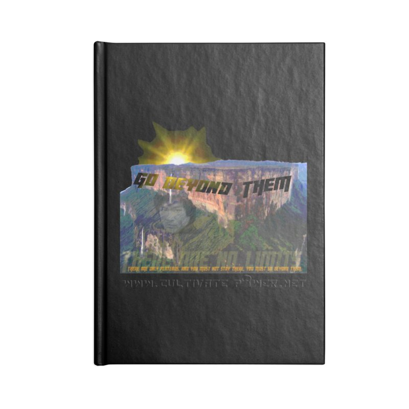 Go Beyond Them Accessories Notebook by The CULTIVATE POWER Shop