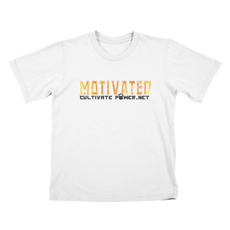 Motivated Cultivate Power Shirts Kids T-Shirt by The CULTIVATE POWER Shop