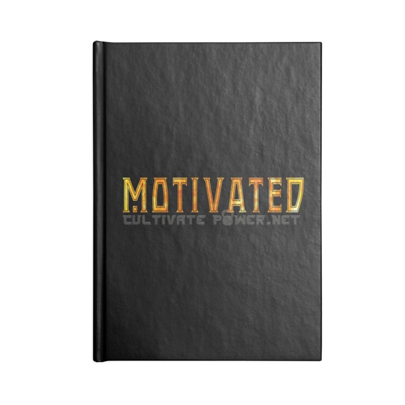 Motivated Cultivate Power Shirts Accessories Notebook by The CULTIVATE POWER Shop