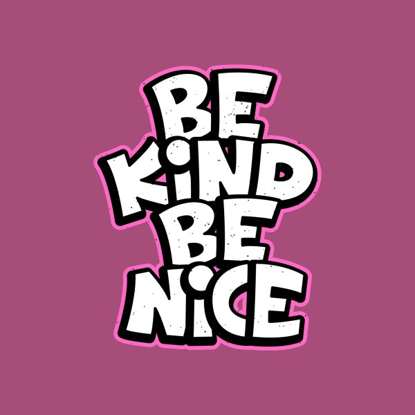 image for Be Kind, Be Nice!
