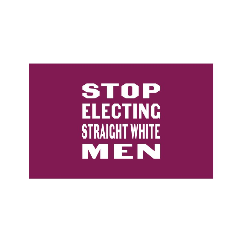 Stop Electing Straight White Men Accessories Face Mask by Cunning Linguist Co.