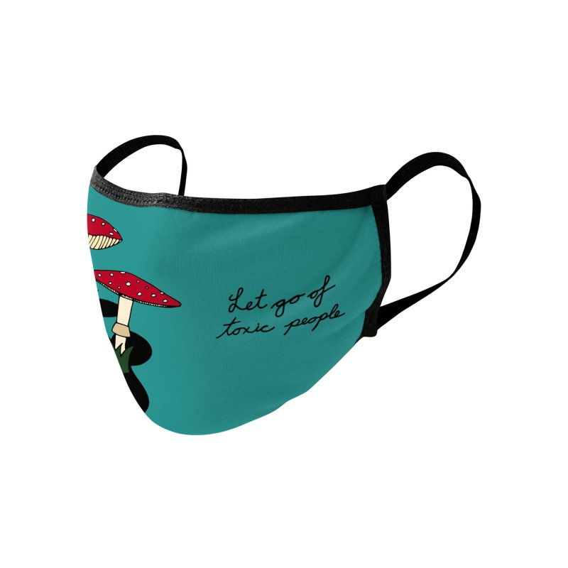 Let Go Of Toxic People Accessories Face Mask by Cunning Linguist Co.