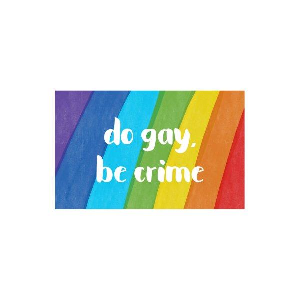 Design for Do Gay, Be Crime