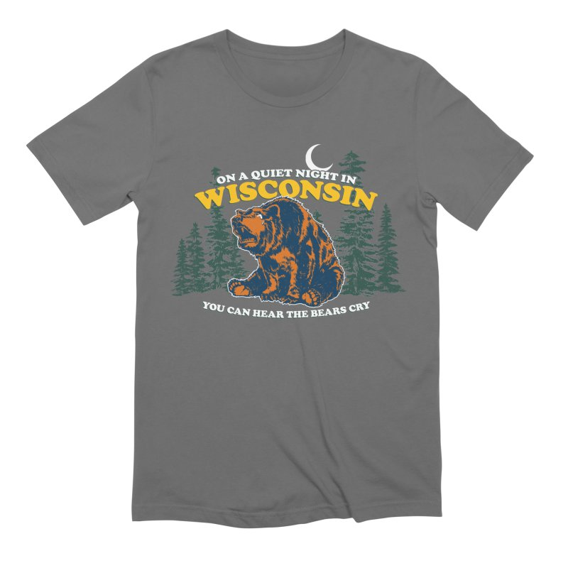 On a Quiet Night in Wisconsin You Can Hear the Bears Cry Men's Extra Soft T-Shirt by Curly & Co.