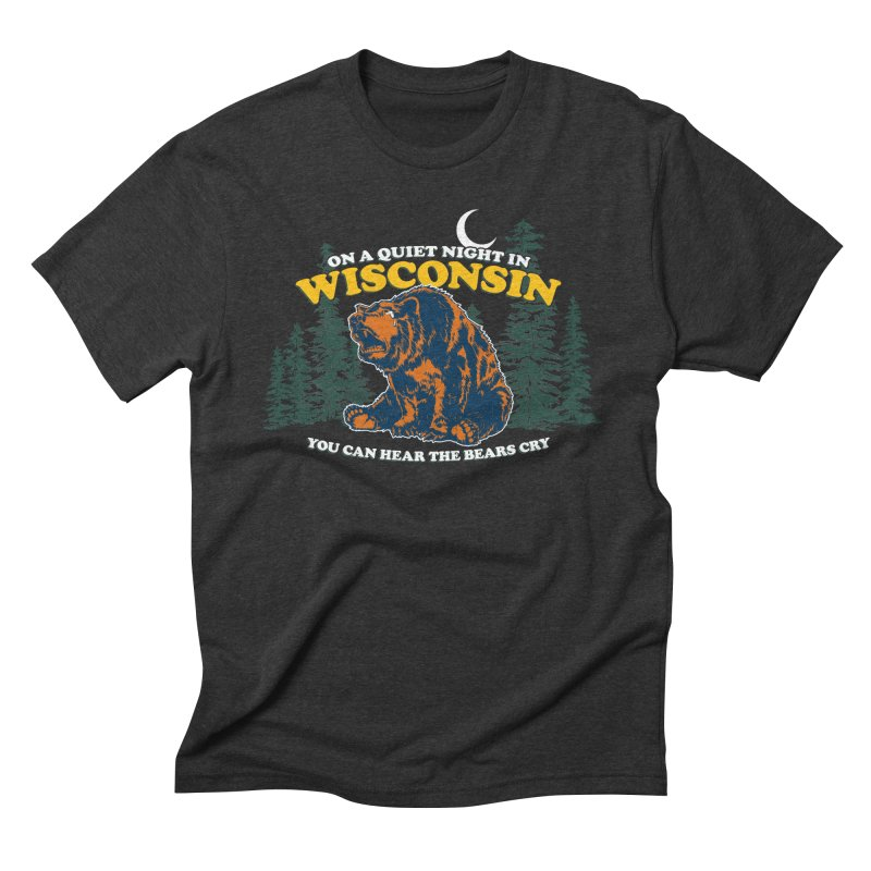 On a Quiet Night in Wisconsin You Can Hear the Bears Cry Men's T-Shirt by Curly & Co.