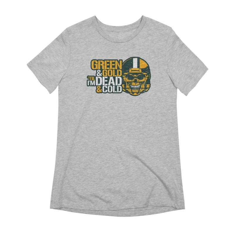 Green & Gold 'Til I'm Dead & Cold Women's Extra Soft T-Shirt by Curly & Co.