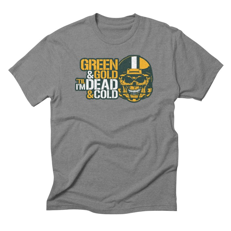 Green & Gold 'Til I'm Dead & Cold in Men's Triblend T-Shirt Grey Triblend by Curly & Co.