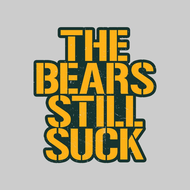 The Bears Still Suck Men's T-Shirt by Curly & Co.