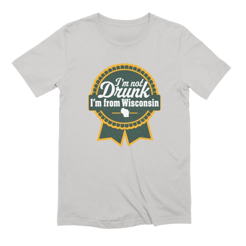 I'm Not Drunk I'm From Wisconsin Men's T-Shirt by Curly & Co.