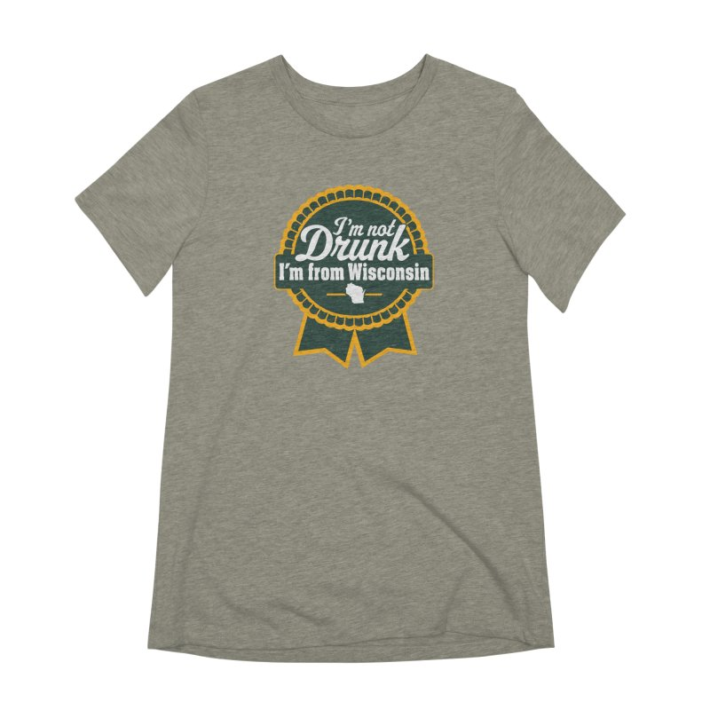 I'm Not Drunk I'm From Wisconsin Women's Extra Soft T-Shirt by Curly & Co.
