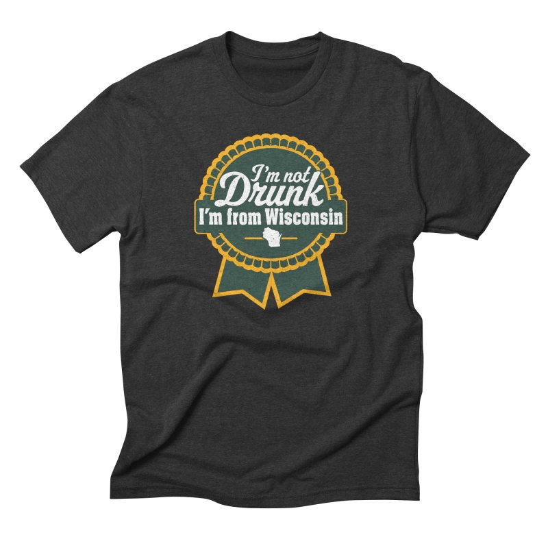 I'm Not Drunk I'm From Wisconsin in Men's Triblend T-Shirt Heather Onyx by Curly & Co.