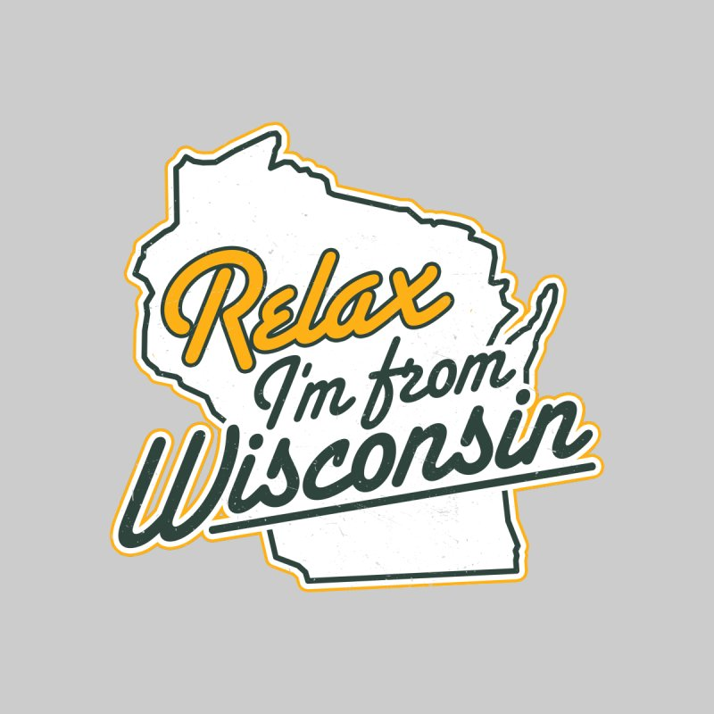 Relax I'm From Wisconsin Men's T-Shirt by Curly & Co.