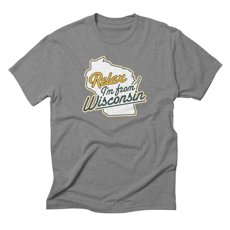 Relax I'm From Wisconsin in Men's Triblend T-Shirt Grey Triblend by Curly & Co.