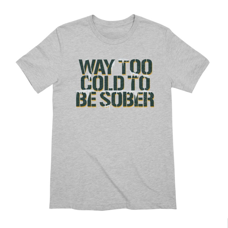Way too Cold to be Sober Men's Extra Soft T-Shirt by Curly & Co.