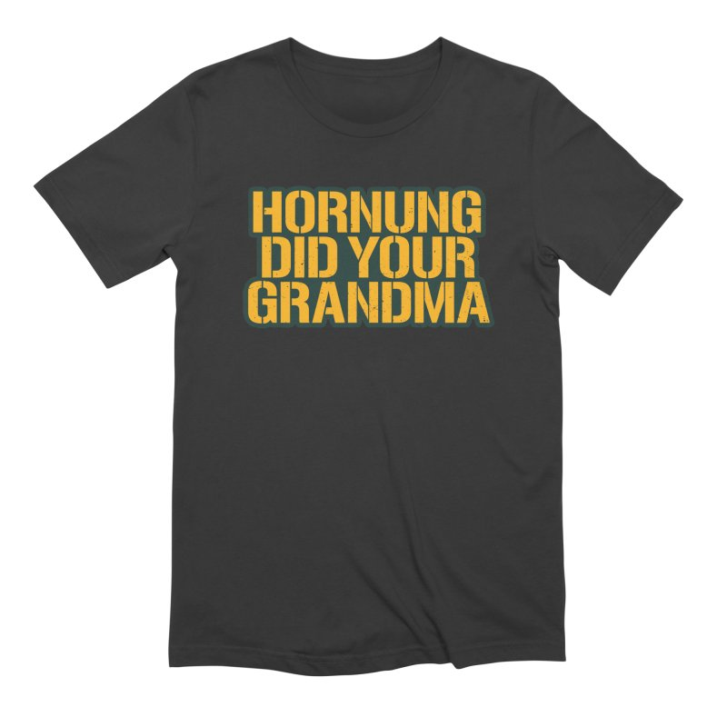 Hornung Did Your Grandma Men's Extra Soft T-Shirt by Curly & Co.