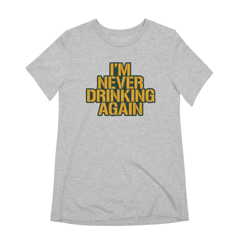 I'm Never Drinking Again Women's Extra Soft T-Shirt by Curly & Co.