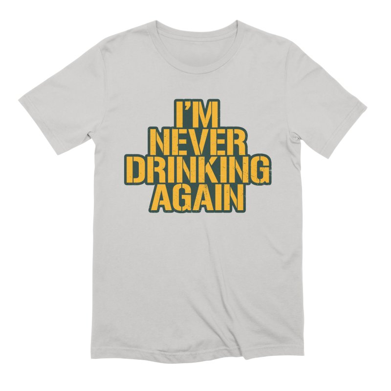 I'm Never Drinking Again Men's Extra Soft T-Shirt by Curly & Co.