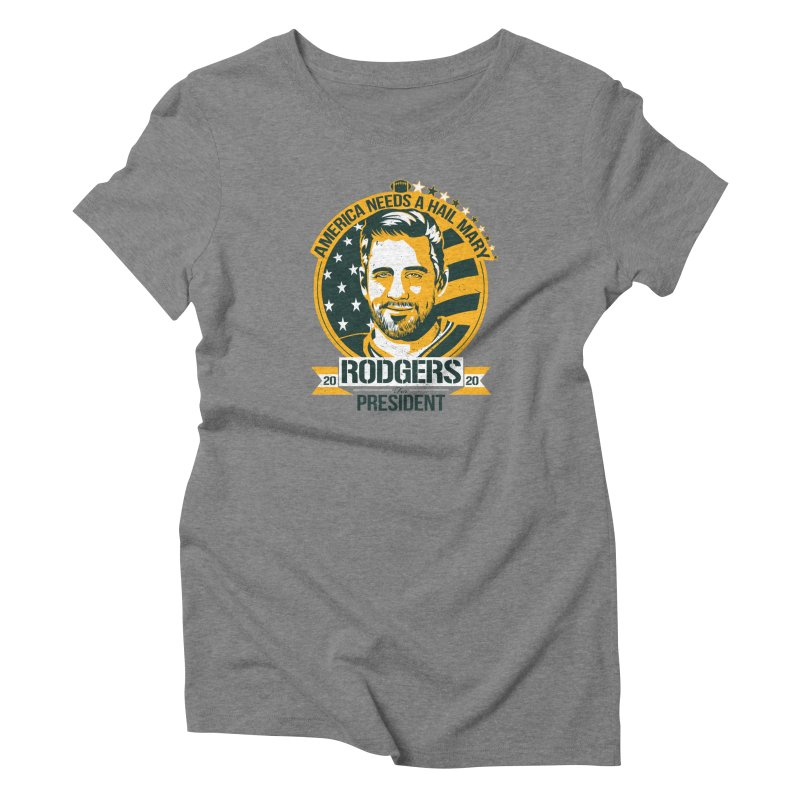Aaron Rodgers for President 2020 Women's Triblend T-Shirt by Curly & Co.